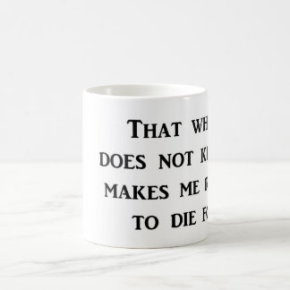 adversity-that-which-does-not-kill-me-makes-me classic white coffee mug
