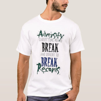 Adversity, What doesn't kill you makes you... T-Shirt