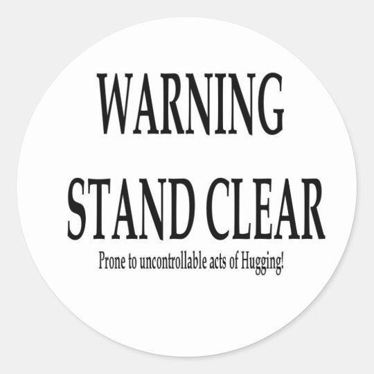 Advertencia - actos incontrolables del abrazo pegatina redonda