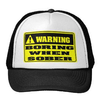 Advertencia - agujereando cuando es sobrio gorras de camionero
