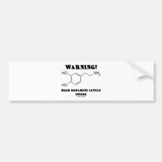 ¡Advertencia! Altos niveles de la dopamina dentro Etiqueta De Parachoque