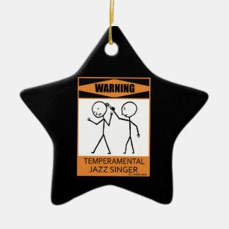 ¡Advertencia! Cantante temperamental del jazz Adorno De Cerámica En Forma De Estrella