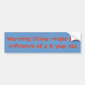 ¡Advertencia! Conductor bajo los efectos de 5 años Pegatina Para Auto