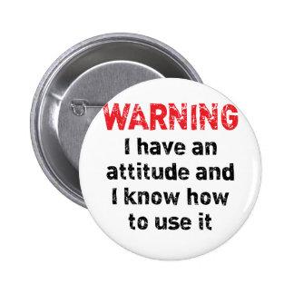 Advertencia de la actitud pin redondo de 2 pulgadas