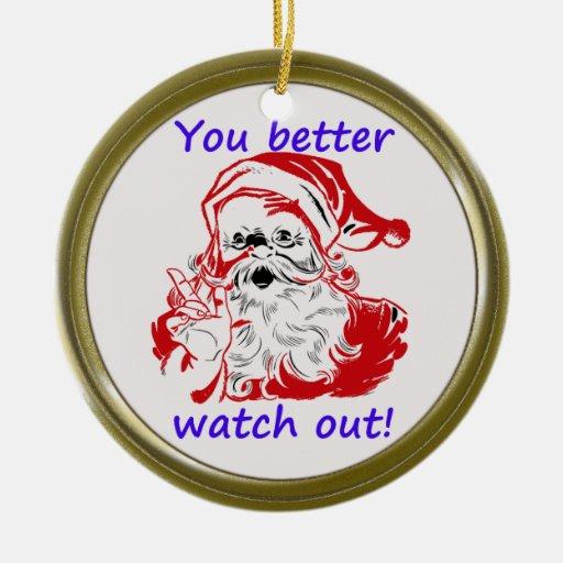 """¡Advertencia de Santa """"que usted tiene cuidado Adornos De Navidad"""