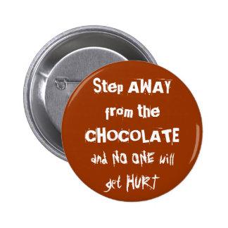 Advertencia del chocolate de Chocoholic Pin Redondo De 2 Pulgadas