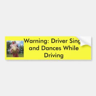 Advertencia: El conductor canta y… Pegatina Para Auto