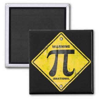 Advertencia: El pi es irracional Imán Cuadrado