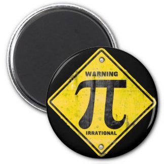 Advertencia: El pi es irracional Imán Redondo 5 Cm