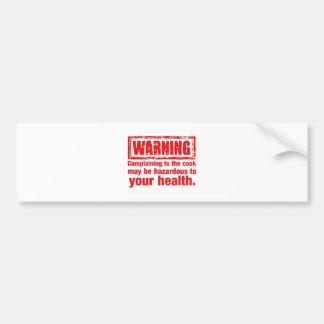advertencia - el quejarse al cocinero puede ser pegatina para auto