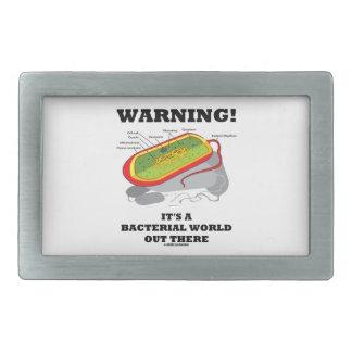 ¡Advertencia! Es un mundo bacteriano hacia fuera Hebilla De Cinturon Rectangular