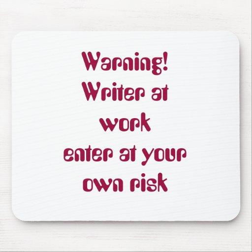 ¡Advertencia! Escritor en el workenter en el riesg Alfombrillas De Ratones