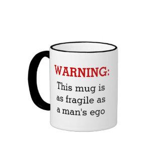 Advertencia: Esta taza es tan frágil como el ego