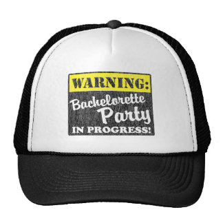 Advertencia: Fiesta de Bachelorette en curso Gorros