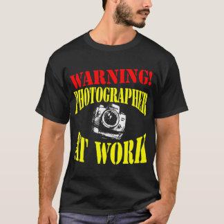 ¡ADVERTENCIA! Fotógrafo en el trabajo - camisetas