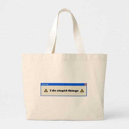 Advertencia: Hago cosas estúpidas Bolsas De Mano