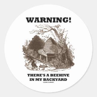 ¡Advertencia! Hay una colmena en mi patio trasero Etiqueta Redonda