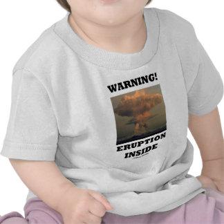 ¡Advertencia! Interior de la erupción (geología de Camisetas