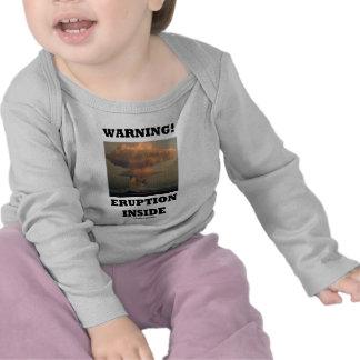 ¡Advertencia! Interior de la erupción (geología de Camiseta