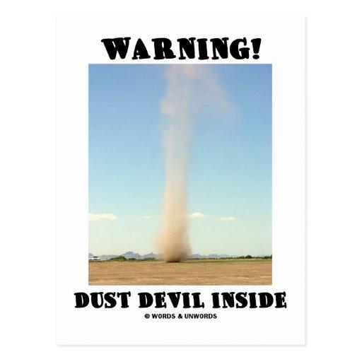 ¡Advertencia! Interior del remolino de polvo Postal