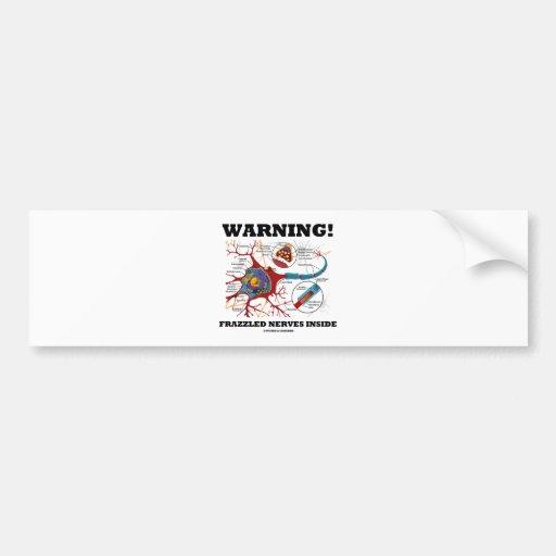 ¡Advertencia! Interior Frazzled de los nervios (ne Pegatina De Parachoque