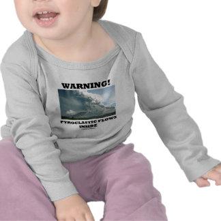 ¡Advertencia! Interior piroclástico de los flujos  Camiseta
