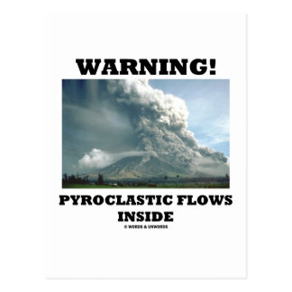 ¡Advertencia! Interior piroclástico de los flujos  Tarjetas Postales