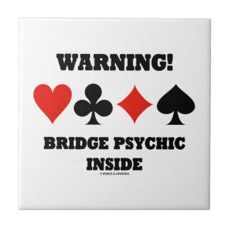 ¡Advertencia! Interior psíquico del puente (cuatro Teja Cerámica