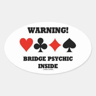 ¡Advertencia! Interior psíquico del puente (cuatro Calcomanía Óval