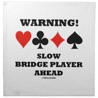 ¡Advertencia Jugador de puente lento a continuaci Servilleta
