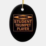 ¡Advertencia! ¡Jugador de trompeta del estudiante! Ornamento Para Arbol De Navidad