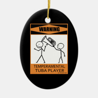 ¡Advertencia! Jugador temperamental de la tuba Adorno Ovalado De Cerámica