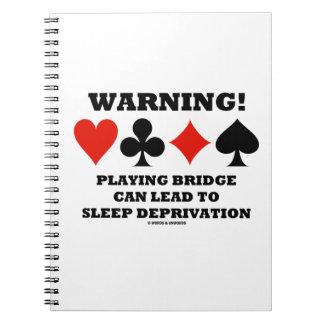 ¡Advertencia! Jugar el puente puede llevar la Libros De Apuntes Con Espiral