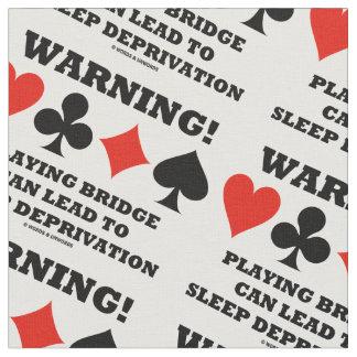 ¡Advertencia! Jugar el puente puede llevar la Telas