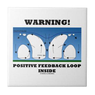 ¡Advertencia! Lazo de retroalimentación positiva Azulejo Cuadrado Pequeño