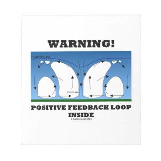 ¡Advertencia! Lazo de retroalimentación positiva Bloc De Notas