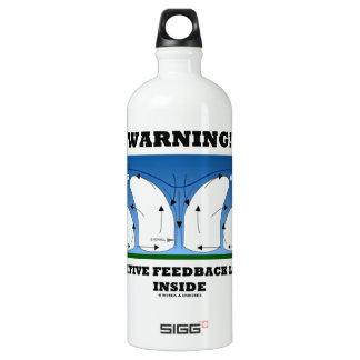 ¡Advertencia! Lazo de retroalimentación positiva Botella De Agua