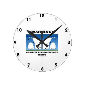 ¡Advertencia! Lazo de retroalimentación positiva Reloj Redondo Mediano