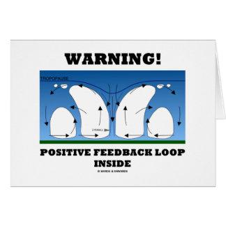¡Advertencia! Lazo de retroalimentación positiva Tarjeta De Felicitación