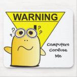 Advertencia: ¡Los ordenadores me confunden! Tapete De Raton