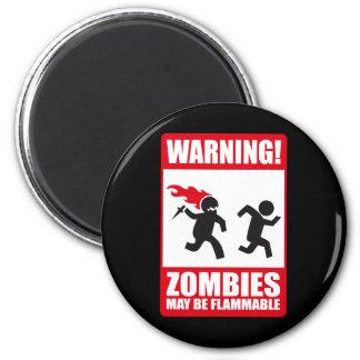 Advertencia: Los zombis son inflamables Imán Redondo 5 Cm