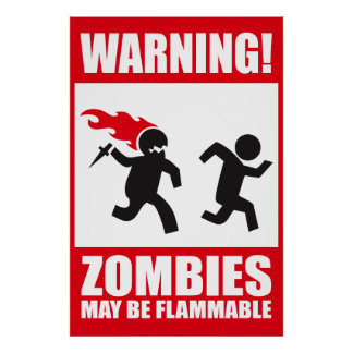 Advertencia: Los zombis son inflamables Posters