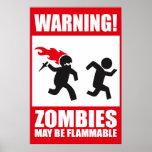 Advertencia: Los zombis son inflamables Posters