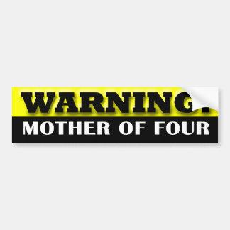Advertencia Madre de cuatro Etiqueta De Parachoque