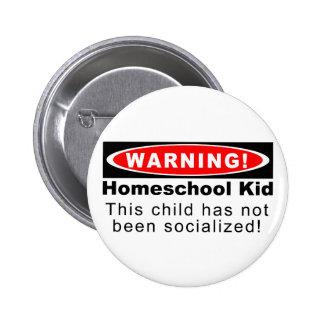 ¡Advertencia!  Niño de Homeschool Pin Redondo De 2 Pulgadas