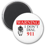 Advertencia: No hago marco 911 Imán Redondo 5 Cm
