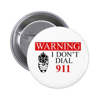Advertencia: No hago marco 911 Pin Redondo De 2 Pulgadas