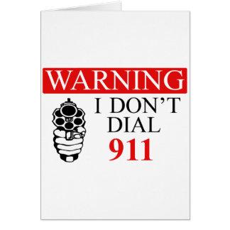 Advertencia: No hago marco 911 Tarjeta De Felicitación