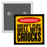 Advertencia: No juega bien con Canucks Pins