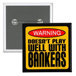 Advertencia: No juega bien con los banqueros Pin Cuadrado